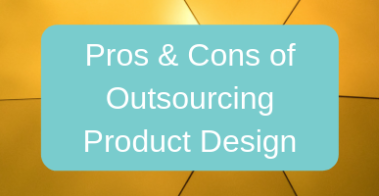 Tips for Outsourcing New Product Development and Design