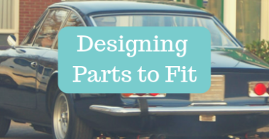 Designing parts to fit