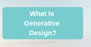 what is generative design