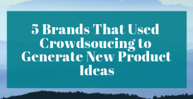 5 brands that used crowdsourcing