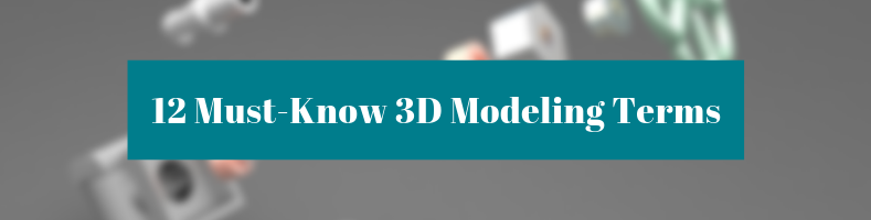 12 must know 3d modeling terms