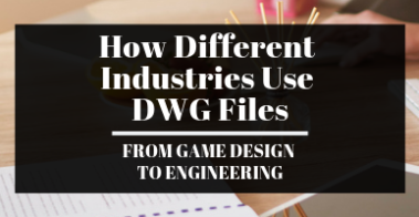 how different industries use dwg files