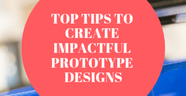 top tips to create design prototypes