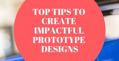 top tips to create design prototypes