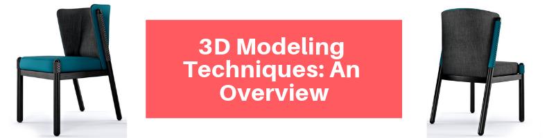 3D Modeling Techniques_ An Overview