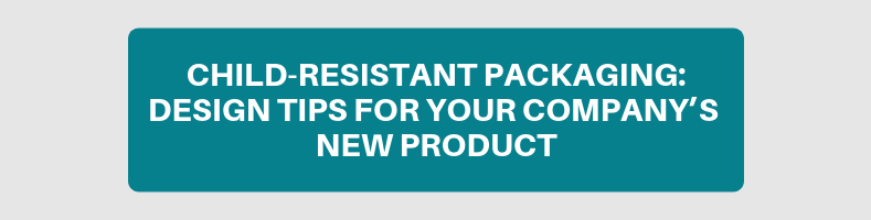 Child-Resistant Packaging_ Design Tips for Your Company's New Product