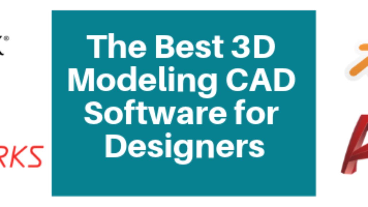 The Best 3D Modeling CAD Software for Designers | Cad Crowd