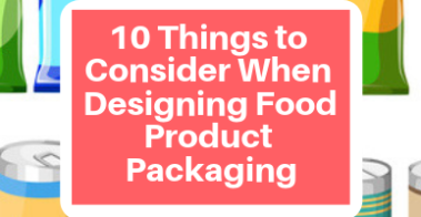 10 Things to Consider When Designing Food Product Packaging (1)