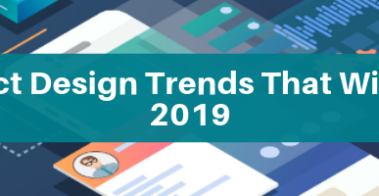 9 Product Design Trends That Will Shape 2019