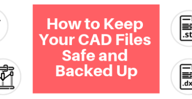 How to Keep Your CAD Files Safe and Backed Up