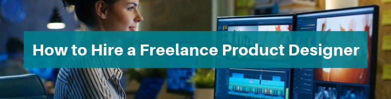 How to Hire a Freelance Product Designer