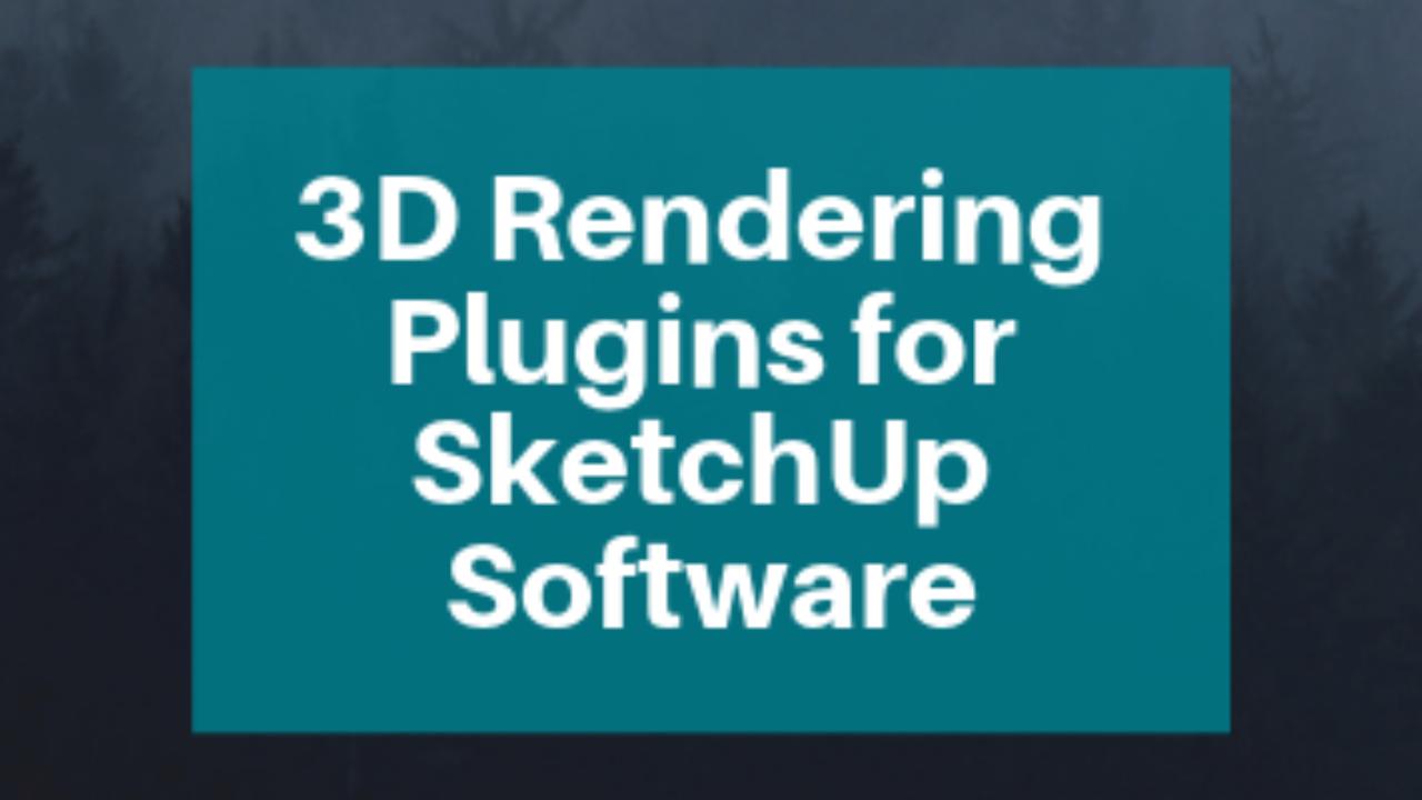 Top SketchUp Plugins Used by 3D Rendering Companies | Cad Crowd