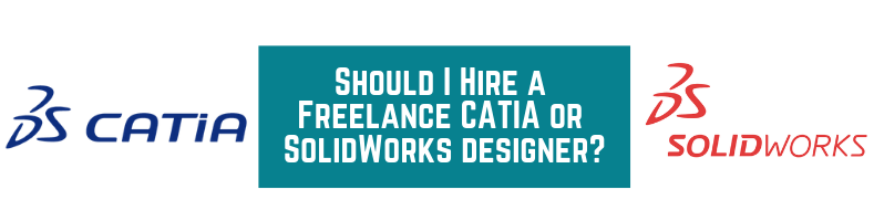 Should I Hire a Freelance CATIA or SolidWorks designer_