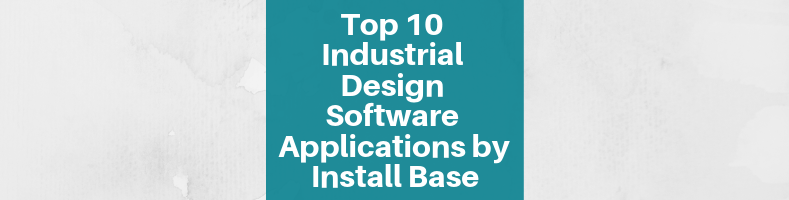 Top 10 Industrial Design Software Applications by Install Base