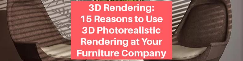 3D Photorealistic Furniture Rendering
