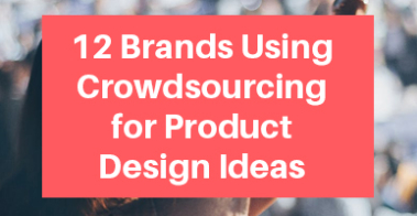 Brands Using Crowdsourcing