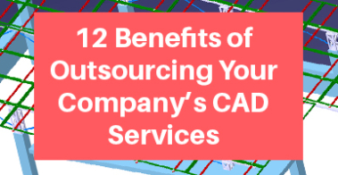 Outsourcing Your Company's CAD Services