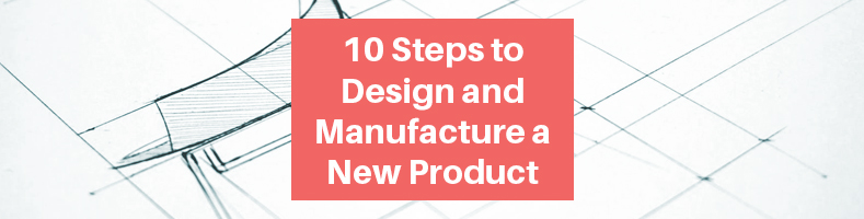 Manufacturing and Designing a New Product