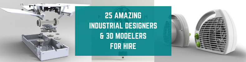 25 Amazing Industrial Designers and 3D Modelers for HIre