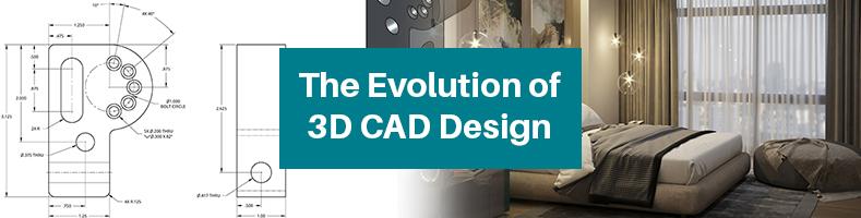 The Evolution of 3D CAD Design