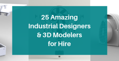 25 Amazing Freelance Industrial Designers & 3D Modelers for Hire