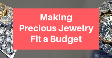 Making Precious Jewelry Fit a Budget