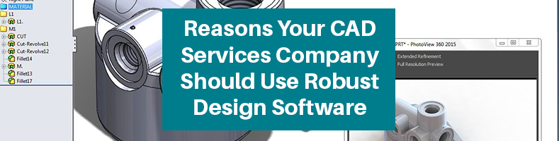 Reasons Your CAD Services Company Should Use Robust Design