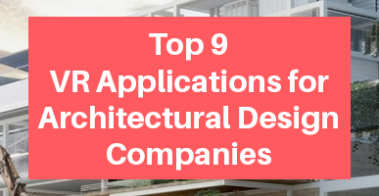 VR Applications for Architectural Design Companies