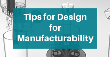 Design Tips for Manufacturability