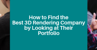 How to Find the Best 3D Rendering Company by Looking at Their Portfolio