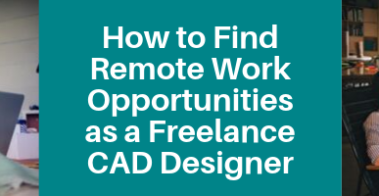 How to Find Remote Work Opportunities as a Freelance CAD Designer