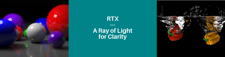 RTX – A Ray of Light for Clarity