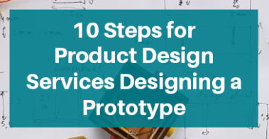 Steps for Designing a Product Prototype