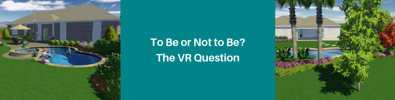 To Be Or Not To Be? – The VR Question