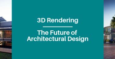 3D Visualization – The Future of Architectural Design