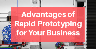 Advantages of rapid prototyping