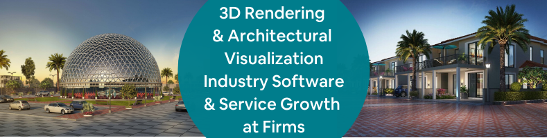 3D Rendering & Architectural Visualization Industry Software & Service Growth at Firms