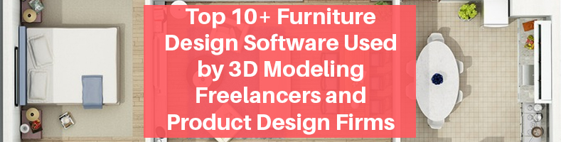 Top 10 Furniture Design Software Used By 3d Modeling Freelancers And Product Design Firms Cad Crowd