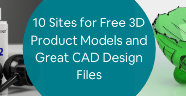 10 Sites for Free 3D Product Models and Great CAD Design Files