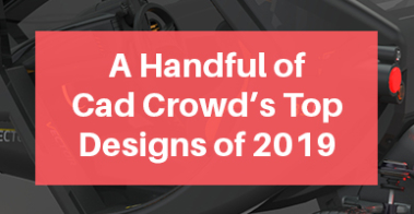 Cad-Crowd's-Top-Designs-of-2019