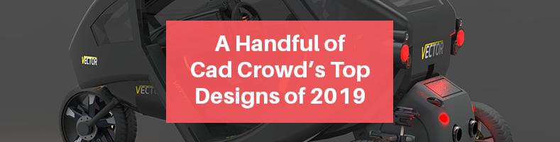 Cad-Crowd's-Top-Designs-of-2019