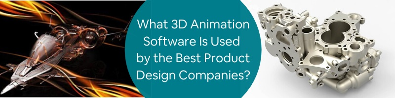 What 3d Animation Software Is Used By The Best Product Design Companies Cad Crowd