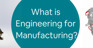 What is Engineering for Manufacturing_