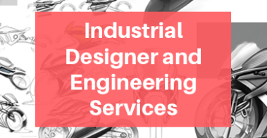 Industrial Designer and Industrial Engineering Services