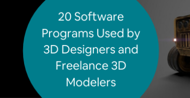 20 Software Programs Used by 3D Designers