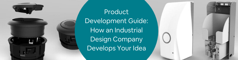 Product Development Guide_ How an Industrial Design Company Develops Your Idea