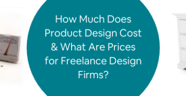 How Much Does Product Design Cost & What Are Prices for Freelance Design Firms_