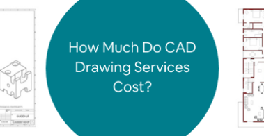 How Much Do CAD Drawing Services Cost_