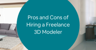 Pros and Cons of Hiring a Freelance 3D Modeler