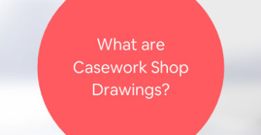 What are Casework Shop Drawings_